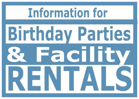Birthday Parties and Facility Rental Information