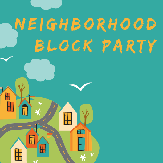 Neighborhood Block Party: green background with cartoon houses, streets, and trees