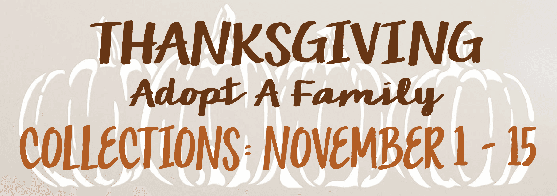 Thanksgiving Adopt A Family November 1-15 with pumpkins in background